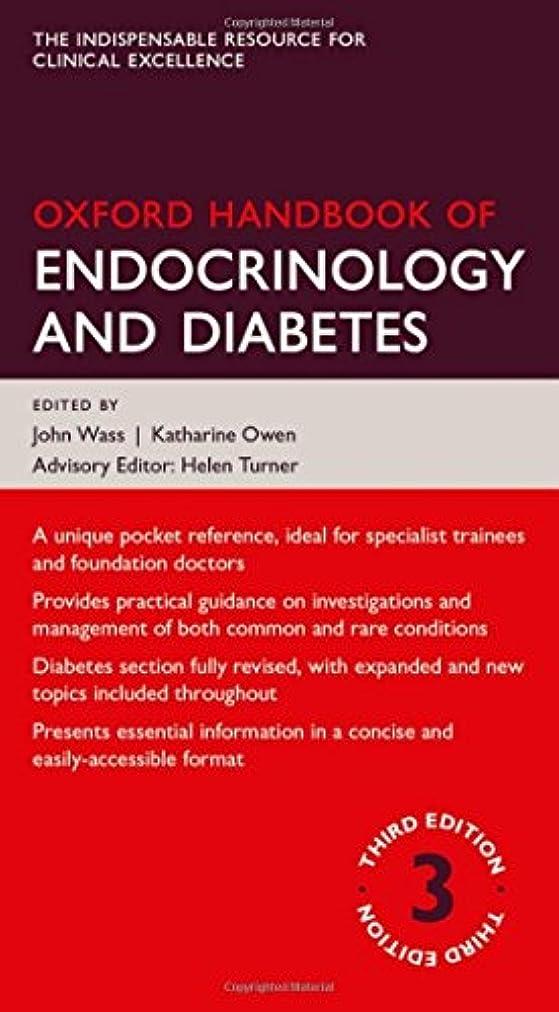 雨延ばす失われたOxford Handbook of Endocrinology and Diabetes (Oxford Handbooks)