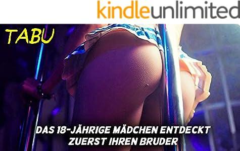 Das 18-jährige Mädchen entdeckt zuerst ihren Bruder - Tabu Geschichten (German Edition)