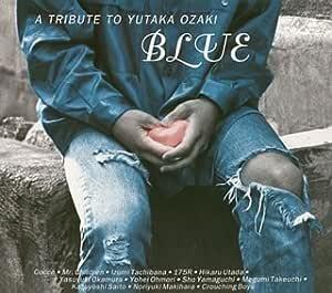 BLUE ~A TRIBUTE TO YUTAKA OZAKI (CCCD)