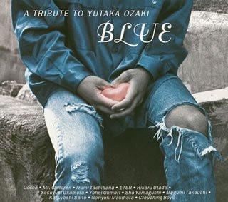 [画像:BLUE ~A TRIBUTE TO YUTAKA OZAKI (CCCD)]