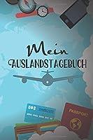 Mein Auslandstagebuch: A5 liniert Softcover Notizbuch / Reisetagebuch / Auslandstagebuch Abschiedsgeschenk fuer Auslandsjahr
