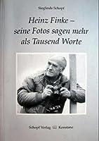 Heinz Finke - Seine Fotos sagen mehr als tausend Worte