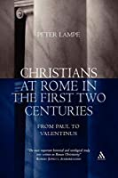 Christians at Rome in the First Two Centuries: From Paul to Valentinus