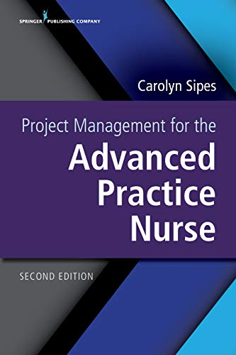 Project Management for the Advanced Practice Nurse Second Edition (English Edition)