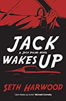 Jack Wakes Up: an unstoppable blast-through read (Detective Jack Palms Crime Thriller Series)