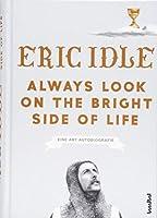 Always Look On The Bright Side Of Life: Eine Art Autobiografie