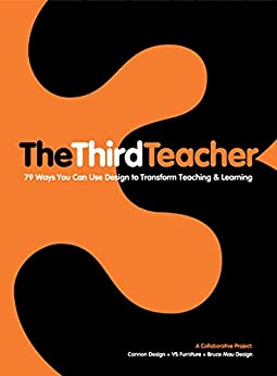 The Third Teacher: 79 Ways You Can Use Design to Transform Teaching & Learning by [Inc. OWP/P Cannon Design]