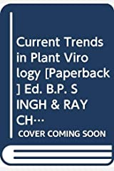 Current Trends in Plant Virology [Paperback] Ed. B.P. SINGH & RAYCHAUDHURI Unknown Binding