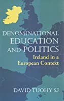 Denominational Education and Politics: Ireland in a European Context