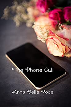 The Phone Call by [Rose, Anna Belle]