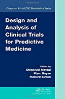 Design and Analysis of Clinical Trials for Predictive Medicine (Chapman & Hall/CRC Biostatistics Series)