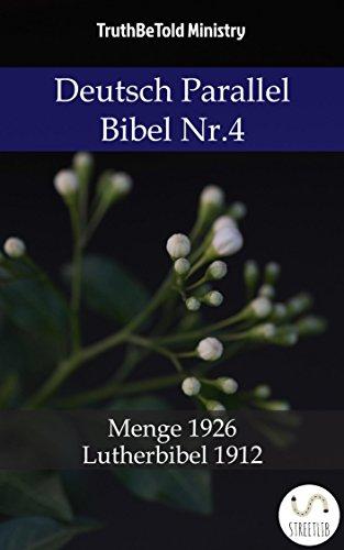 Download Deutsch Parallel Bibel Nr.4: Menge 1926 - Lutherbibel 1912 (Parallel Bible Halseth 784) (German Edition) B073HWBGZL