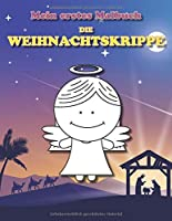 Mein erstes Malbuch: Die Weihnachtskrippe: Weihnachtsmalbuch (Malbuecher fuer Kleinkinder)