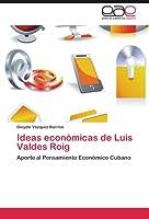 Ideas Economicas de Luis Valdes Roig