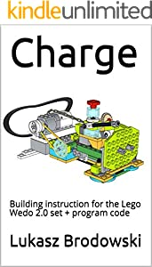 Charge: Building instruction for the Lego Wedo 2.0 set + program code (English Edition)