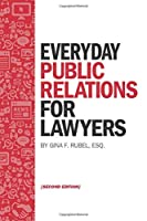 Everyday Public Relations for Lawyers, 2nd Edition