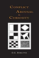 Conflict, Arousal and Curiosity