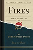 Fires, Vol. 3: The Hare, and Other Tales (Classic Reprint)