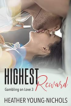Highest Reward (Gambling on Love Book 3) by [Young-Nichols, Heather]
