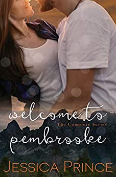 Welcome to Pembrooke: The Complete Pembrooke Series by [Prince, Jessica]