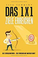 Das 1 X 1 Ziele erreichen: Die 5 Erfolgsfaktoren - Ziele erreichen mit mentaler Kraft (German Edition) [並行輸入品]