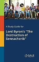 "A Study Guide for Lord Byron's ""The Destruction of Sennacherib"""