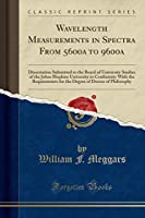 Wavelength Measurements in Spectra from 5600a to 9600a: Dissertation Submitted to the Board of University Studies of the Johns Hopkins University in Conformity with the Requirements for the Degree of Doctor of Philosophy (Classic Reprint)