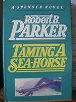 Taming A Sea-Horse a Spencer Novel [並行輸入品]