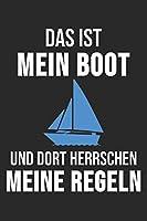 Das Ist Mein Boot Und Dort Herrschen Meine Regeln: 6' x 9' Kariertes Karo Notizbuch fuer Segler, Bootsbesitzer & Yacht Besitzer