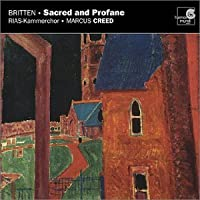 Britten: Sacred and Profane, Op. 91; Hymn to St Cecilia, op. 27 / Elgar: Three Part-Songs / Vaughan Williams; Three Shakespeare Songs / Delius: Two Unaccompanied Part-Songs / Stanford: The Blue Bird