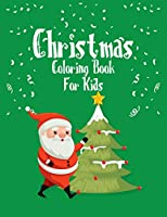 Christmas Coloring Book For Kids: Best Christmas Coloring Book For Kids Best Christmas Gift For Kids 50 Pages Coloring Book For Kids