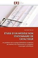 Étude d''un Modèle Non Stationnaire de Catalyseur (Omn.Univ.Europ.)
