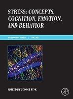 Stress: Concepts, Cognition, Emotion, and Behavior: Handbook of Stress Series Volume 1 (Handbook in Stress) by Unknown(2016-04-13)