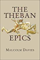 The Theban Epics (Hellenic Studies Series) by Malcolm Davies(2015-01-05)