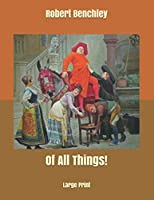 Of All Things!: Large Print