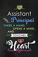 An Assistant Principal takes a Hand and touches a Heart: Teacher Appreciation Gift: Blank Lined Notebook, Journal, diary to write in. Perfect Graduation Year End Inspirational Gift for teachers ( Alternative to Thank You Card )
