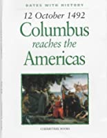 Columbus Reaches the Americas: October 12, 1492 (Dates With History)