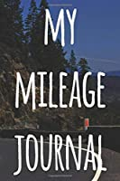 My Mileage Journal: The perfect way to record your milage - ideal gift for anyone who drives!