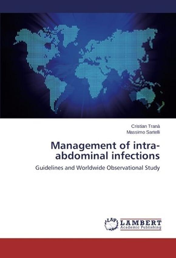 お茶マリン前任者Management of intra-abdominal infections: Guidelines and Worldwide Observational Study