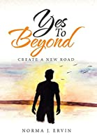 Yes to Beyond: Create a New Road
