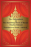 The Philosophers & the Stumbling Block of Morals: Two Plays