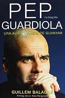 Pep Guardiola : una altra manera de guanyar