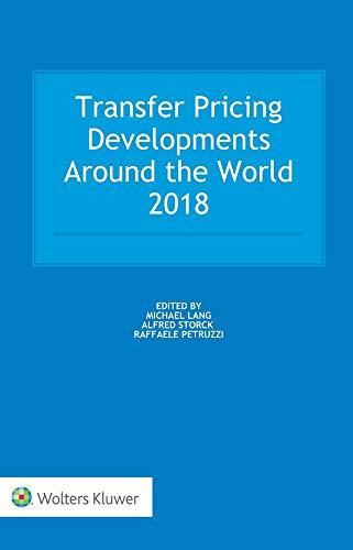 Download Transfer Pricing Developments Around the World 2018 9041195645