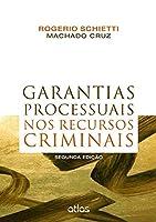 Garantias Processuais Nos Recursos Criminais