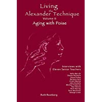 Living the Alexander Technique, Volume II: Aging with Poise (English Edition)