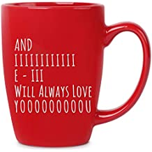and I Will Always Love You | 16 oz Red Bistro Coffee Mug | Best Gift Ideas for Wife Husband Friend for Birthday Christmas Valentines Anniversary | Funny Gifts Idea Present | Cute Unique Novelty Mugs
