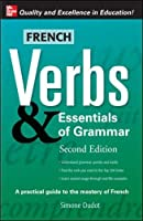 French Verbs & Essentials of Grammar, 2E (Verbs and Essentials of Grammar Series)