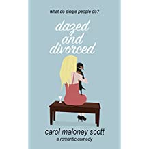 Dazed & Divorced: Laugh out loud romantic comedy chick lit (Rom-Com on the Edge Book 1)