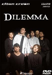 Clown Crown Live #10 「DILEMMA」 [DVD]