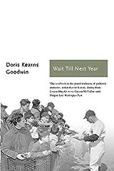 Wait Till Next Year (Sports Classics) Kindle Edition